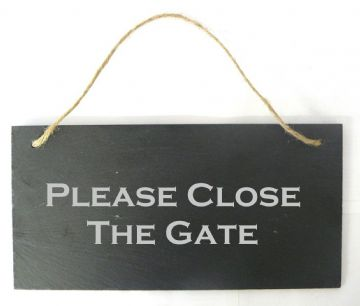 Please Close The Gate Hanging Slate Sign